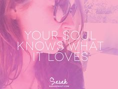 YOUR SOUL KNOWS WHAT IT WANTS #quote #love #soul