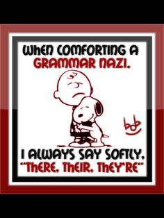 Comforting a grammar nazi by alexis