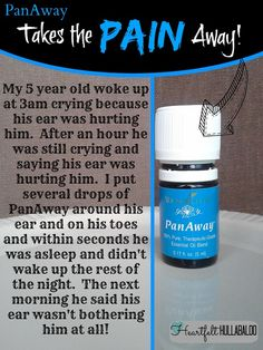 PanAway takes the middle of the night ear pain away! Thank goodness!  PanAway seems expensive when you order it by itself, but the entire bottle is cheaper than it would have been for me to go to the ER and get meds!  Love my oils!  Heartfelt Hullabaloo #youngliving #essentialoils