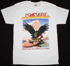 Cool Design Premium Short Sleeve Budgie Never Turn Your Back On A Nwobhm Iron Maiden New White Mens Tee Shirts Mens Tee Shirts, T Shirt, Heavy Rock, Your Back, Band Merch, Budgies, Iron Maiden, Record Producer, Rock N Roll
