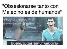 Read obsesion from the story memes cazadores de sombras by with 379 reads. Shadowhunters Series, Shadowhunters The Mortal Instruments, Book Memes, Film Books, Shadow Hunters, Cassandra Clare, Fantasy Books, Maze Runner, Hush Hush