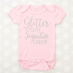This glitter is my signature color onesie is so cute. Make this cute saying your own by picking your own vinyl color and onesie color.
