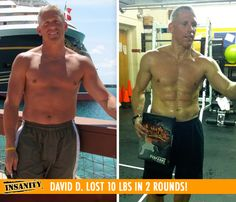 "David D. lost 10 lbs in 2 rounds of Insanity!    ""I was lost before Insanity. I now not only look and feel good about myself, but I am helping others to do the same."""