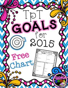 Learn how to create specific, attainable and measurable goals for the new year with this Free TpT Goals Setting Chart for 2015! #TpT #TeacherGems