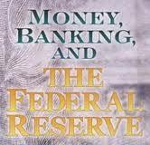 El dinero, la banca y la Reserva Federal | Mises Institute | www.Partido-Libertario.tk
