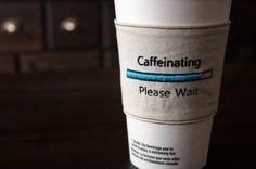 Caffeinating please wait cup cozy par sewtara sur Etsy, $14.00