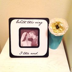 "Quote ""With this ring, I thee wed"" Picture Frame"