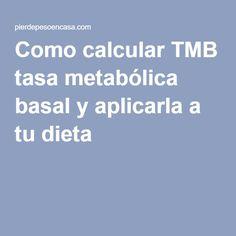 Como calcular TMB tasa metabólica basal y aplicarla a tu dieta