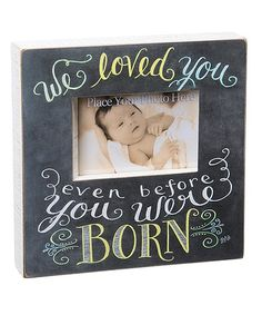 Primitives by Kathy We Loved You Chalk Box Frame | zulily