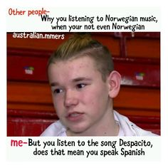Excuse me I am Norwegian so ha det Keep Calm And Love, My Love, Dream Boyfriend, How To Speak Spanish, Shut Up, Funny Moments, Other People, Meant To Be, Fangirl