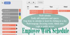 Employee Work Schedule / Multi-calendar . You can schedule employees to several calendars/spaces (rooms, shops etc.) or you can do it the other way around; add the employees as calendars and assign spaces to them. It's a complete JavaScript calendar, with the base jQuery Fullcalendar, Bootstrap and a PHP/MySQL backend. All Fullcalendar
