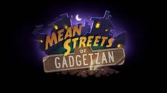 At the 2016 edition of Blizzcon, Blizzard announced their newest expansion, Hearthstone: The Mean Streets of Gadgetzan. The new expansion is themed after the Cinematic Trailer, All Games, Text Style, World Of Warcraft, The Expanse, Digital Marketing, Meant To Be, Street, December
