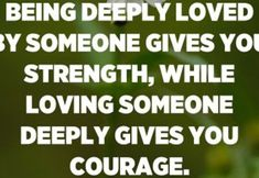 Being deeply loved by someone gives you strength, while loving someone deeply gives you courage. – Lao Tzu Mom Quotes, Great Quotes, Inspirational Quotes, Difficult Relationship Quotes, Bruce Lee Quotes, Daily Inspiration Quotes, Loving Someone, Good Thoughts, Happy Life