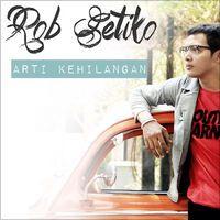 Arti Kehilangan - Single by Rob Setiko