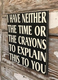 Hilarious Sarcasm is one the best thing to be enjoyed at anytime. Making hilarious and sarcastic signs or sign board is only the job of a sarcastic person. Funny Wood Signs, Diy Signs, Wooden Signs, Sign Quotes, Funny Quotes, Funny Memes, Hilarious Sayings, Sign Sayings, Hilarious Animals
