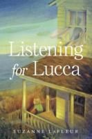 Listening for Lucca, by Suzanne LaFleur (1 vote)