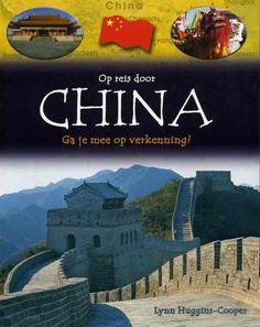 Op reis door China : ga je mee op vekenning? / Huggins-Cooper, Lynn
