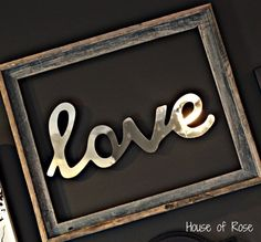 "Open frame {no glass} Hobby Lobby {for half off}: price = $11    ""love"" mirror wall art – Hobby Lobby: price = $6"