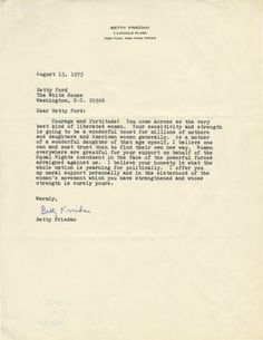 Betty Friedan's letter to Betty Ford, after her candid interview with Morley Safer on Minutes' after it aired on August Betty Ford, Presidential Libraries, August 10, National Archives, Candid, Interview, Politics, Lettering, Drawing Letters