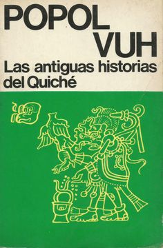 Patrimonio y testimonio de la antigua memoria. El Popol Vuh es #LibroDeLaSemana