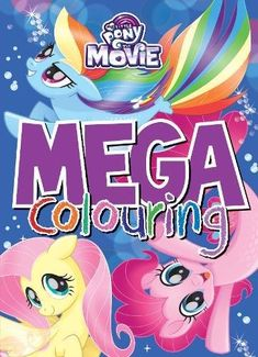 My Little Pony Huge Colouring Book With Story Inside Movie Disney Boys Girls New