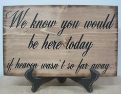 For our memory table. Wedding Sign Memorial Rustic Country We know you would be Here Today if Heaven Wasnt so Far Away. Absolutely doing this for my wedding! Fall Wedding, Wedding Reception, Our Wedding, Dream Wedding, Wedding Trends, Wedding Bible, Wedding 2015, Wedding Blog, Wedding Stuff