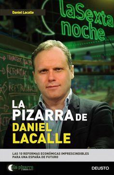 La Pizarra de Daniel Lacalle : las 10 reformas económicas imprescindibles para una España de futuro (2016)