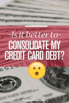 Is it better to consolidate my credit card debt? This is a question that many people have and I love how she broke down her answer. A must read for anyone trying to decide. http://youngyetwise.com/better-consolidate-credit-card-debt/