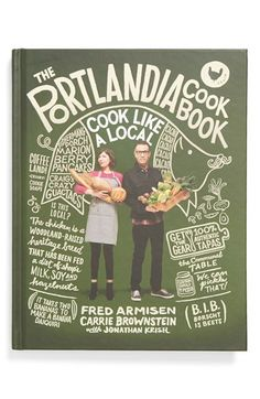 Portlandia Cookbook - how fun is this?!