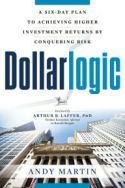 Financial futures are unpredictable, but risk is always present in any investment. The idea that risk equals reward is a common misconception that can prevent positive returns. In Dollarlogic, Andy Martin presents investors with a systematic, six-day method for managing risk that relies on diversification to maximize earnings.