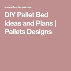DIY Pallet Bed Ideas and Plans | Pallets Designs