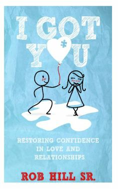 I Got You: Restoring Confidence in Love and Relationships:Amazon:Books