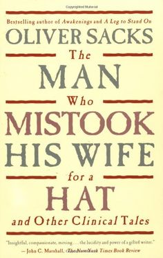 The Man Who Mistook His Wife For A Hat: And Other Clinical Tales by Oliver Sacks http://www.amazon.com/dp/0684853949/ref=cm_sw_r_pi_dp_Xg.Vtb16GA1PZ5A5