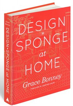 Grace Bonney's baby! The Design*Sponge book. She's coming to Asheville on her book tour Oct.25th at Malaprop's.