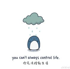 You can't always control life
