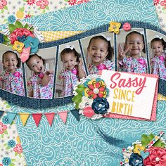 "Sassy Since Birth Digital Layout by Marcy Kay. ""Sassy Pants"" kit by Amber Shaw & Meghan Mullens."