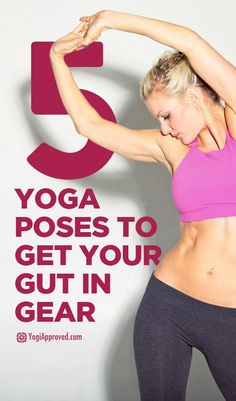 5 Yoga Poses to Get Your Gut in Gear