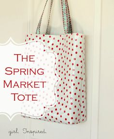 Girl. Inspired. {sewing, crafts, party inspiration}: The Spring Market Tote - Tutorial