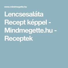 Lencsesaláta Recept képpel - Mindmegette.hu - Receptek