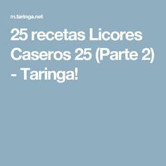 25 recetas Licores Caseros 25 (Parte 2) - Taringa!