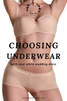 What To Wear Under White Clothes - Including The Wedding Dress