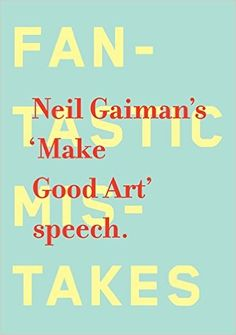 Make Good Art: Neil Gaiman: 9780062266767: Amazon.com: Books