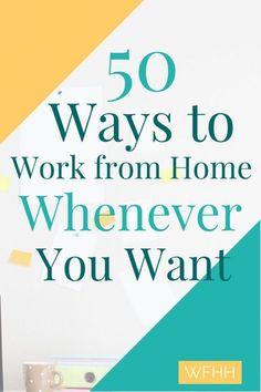 Need a job that fits into your already busy schedule? Here's 50 ways to work from home whenever you want!
