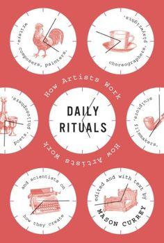 Daily Rituals: How Artists Work eBook: Mason Currey: Amazon.es: Tienda Kindle