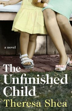 The Unfinished Child by Theresa Shea - an excellent debut novel by a Canadian author about Down syndrome