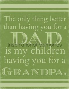 Framed Father's Day Quote The only thing better than having you for a dad is my children having you for a Grandpa. by inspirationalmemory, $11.99+ $5s/h #inspirationalmemories #fathersday