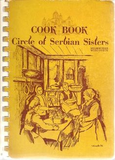 1 Cook Book Circle of Serbian Sisters by Mildred Radjenovic 1973 Spiral B | eBay