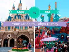 Tokyo Disney Resort: Land vs. Sea