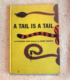 A Tail Is A Tail - by Katherine Mace & Abner Graboff (1962, HB) Cadmus