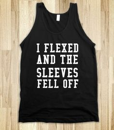 i flexed and the sleeves fell off - glamfoxx.com - Skreened T-shirts, Organic Shirts, Hoodies, Kids Tees, Baby One-Pieces and Tote Bags
